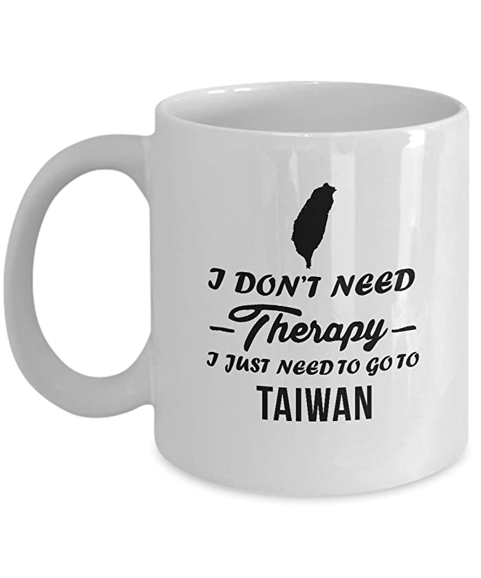 TAIWAN Coffee Mug - I Don't Need Therapy I just need to go to TAIWAN Ceramic Mug - Gifts for Men, Dad, Grandpa, Friends - Birthday for Women, Mom Grandma, Sister - 11oz Tea Cup White