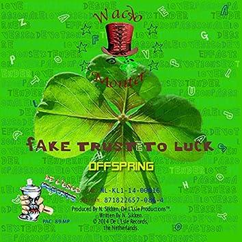 Fake Trust To Luck (Offspring)