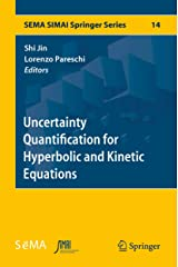 Uncertainty Quantification for Hyperbolic and Kinetic Equations (SEMA SIMAI Springer Series Book 14) Kindle Edition