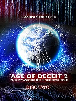 AGE OF DECEIT 2  Alchemy and the Rise of the Beast Image  Disc Two