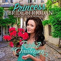 The Princess Bride of Riodan (Echo Ridge Romance)