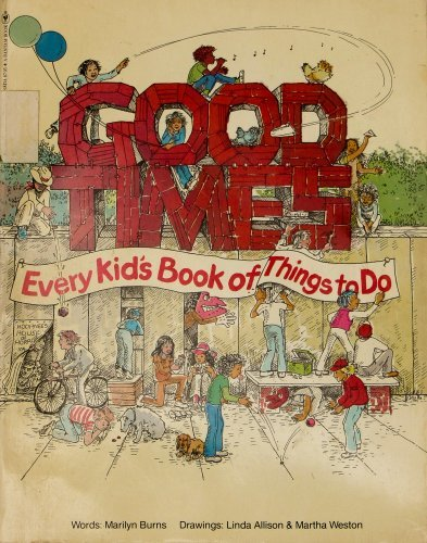 Good Times (Every Kid's Book of Things To Do)
