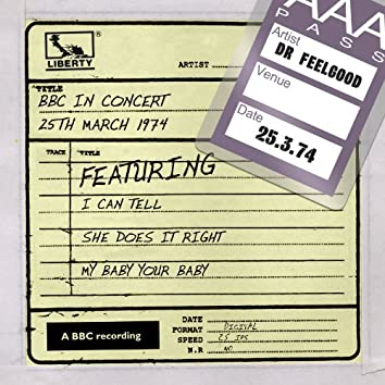 Dr Feelgood - BBC In Concert (25th March 1974)