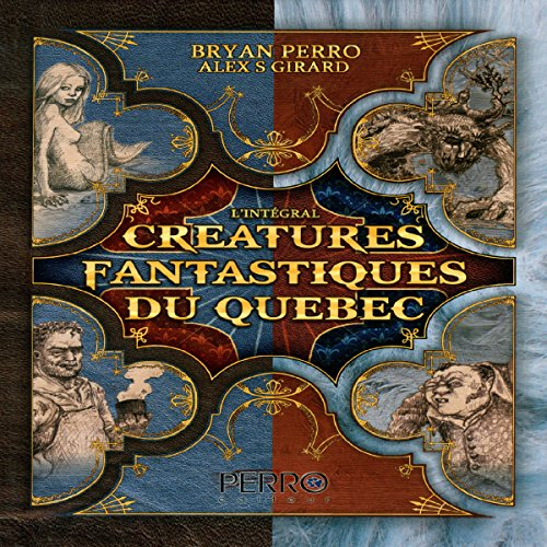 Créatures Fantastiques du Quebec [Fantastic Creatures of Quebec] audiobook cover art