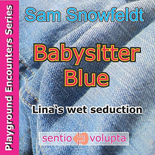 Babysitter Blue: Lina's wet seduction (The Playground Encounters Series Book 3) (English Edition)