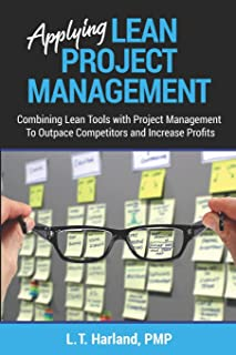 Applying Lean Project Management: Combining Lean Tools with Project Management To Outpace Competitors and Increase Profits