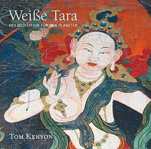 Weiße Tara. Eine Heilmeditation zur Verbreitung spirituellen Lichts