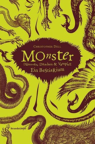 Monster - Dämonen, Drachen & Vampire - Ein Bestiarium