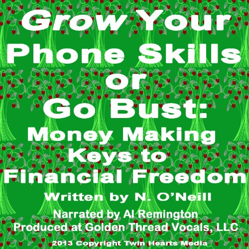 Grow Your Phone Skills or Go Bust audiobook cover art