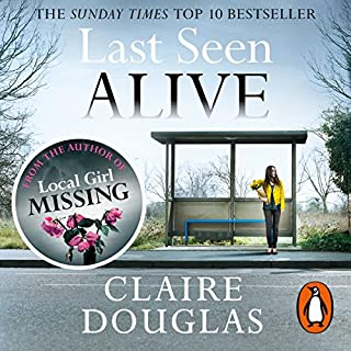 Last Seen Alive                   By:                                                                                                                                 Claire Douglas                               Narrated by:                                                                                                                                 Katie Clarkson-Hill                      Length: 9 hrs and 2 mins     11 ratings     Overall 4.3
