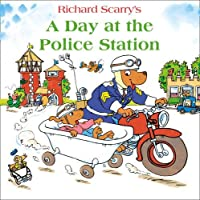A Day at the Police Station by RICHARD SCARRY(1905-07-04)