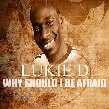 Why Should I Be Afraid