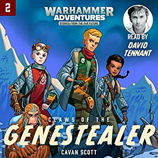Warhammer Adventures: Claws of the Genestealer     Warped Galaxies, Book 2              By:                                                                                                                                 Cavan Scott                               Narrated by:                                                                                                                                 David Tennant                      Length: 2 hrs and 32 mins     1 rating     Overall 3.0