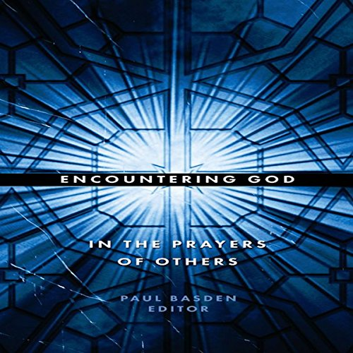 Encountering God in the Prayers of Others audiobook cover art