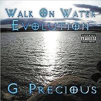 Walk on Water Evolution