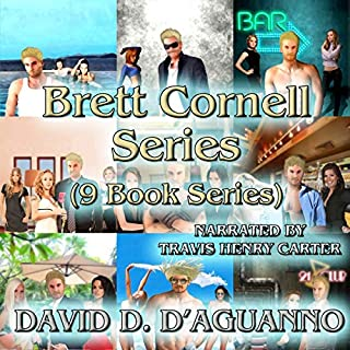 Brett Cornell Mysteries: 9 Book Series     Brett Cornell Mysteries              By:                                                                                                                                 David D'Aguanno                               Narrated by:                                                                                                                                 Travis Henry Carter                      Length: 68 hrs and 30 mins     14 ratings     Overall 3.2