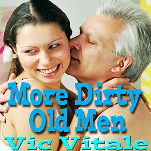 More Dirty Old Men audiobook cover art