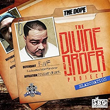 The D.O.P.E: The Divine Order Project Elaboration