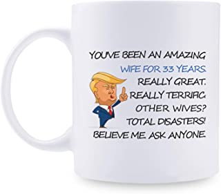 33rd Anniversary Gifts - 33rd Wedding Anniversary Gifts for Couple, 33 Year Anniversary Gifts 11oz Funny Coffee Mug for Couples, Husband, Hubby, Wife, Wifey, Her, Him, Trump Mug