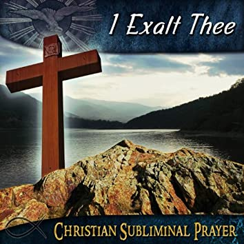 I Exalt Thee