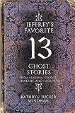 Jeffrey's Favorite 13 Ghost Stories (Hardcover)