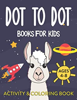 Dot To Dot Books For Kids Ages 4-8: Activity Book, Connect to Dot Activities for Learning