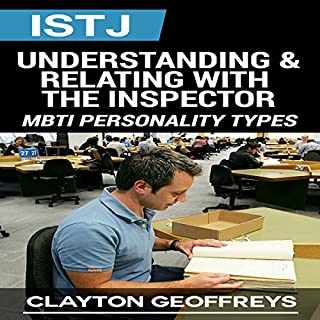 ISTJ     Understanding & Relating with the Inspector              By:                                                                                                                                 Clayton Geoffreys                               Narrated by:                                                                                                                                 Bob Johnson                      Length: 1 hr and 11 mins     23 ratings     Overall 4.8
