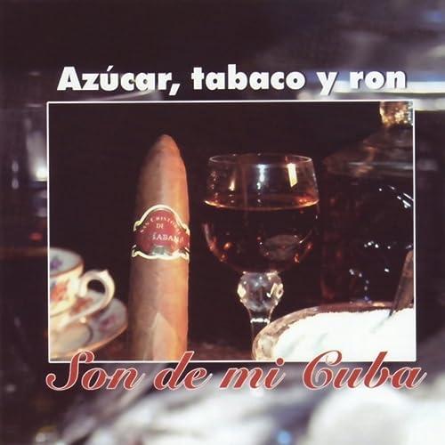 Son de la Loma de Azúcar, tabaco y ron en Amazon Music ...