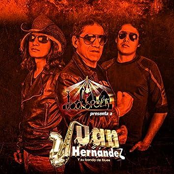 Rockopolis Presenta a Juan Hernández y Su Banda de Blues
