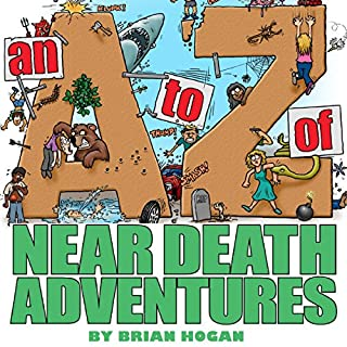 A to Z of Near-Death Adventures, 2nd Ed. audiobook cover art