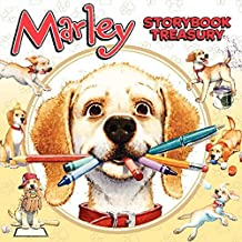 Marley's Storybook Treasury: Marley's Big Adventure; Strike Three, Marley!, Marley and the Runaway Pumpkin; Snow Dog Marle...
