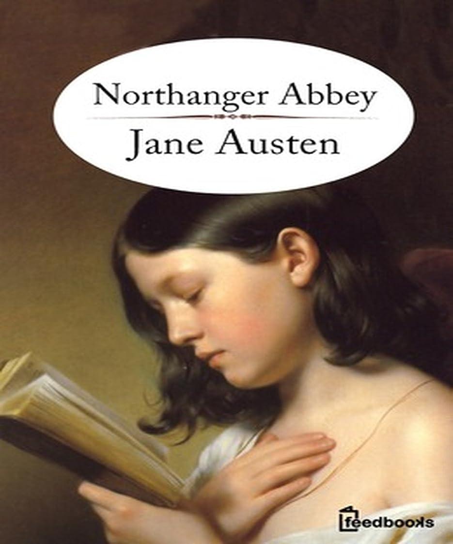 死んでいる牛肉破裂Northanger Abbey (Annotated) (English Edition)