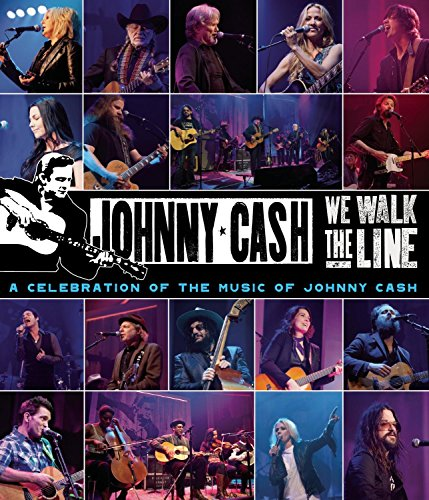 We walk the line - A celebration of the music of Johnny Cash [Blu-ray]