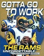 Gotta Go to Work: The Rams Unforgettable Championship Season