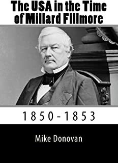 The USA in the Time of Millard Fillmore: 1850-1853