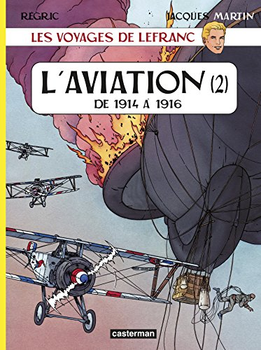 Les voyages de Lefranc : L'aviation : Tome 2, De 1914 à 1916