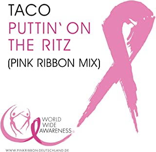 Puttin' On The Ritz (Pink Ribbon Mix)