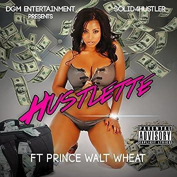 Hustlette (feat. Prince Walt Wheat) - Single