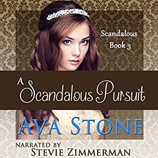 A Scandalous Pursuit     Scandalous Series, Book 3 (Volume 3)              By:                                                                                                                                 Ava Stone                               Narrated by:                                                                                                                                 Stevie Zimmerman                      Length: 8 hrs and 58 mins     124 ratings     Overall 4.1