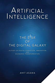 Artificial Intelligence: The Star of the Digital Galaxy: A study of Digital Disruption, Innovation, and Economic Transformation