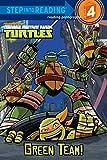 Green Team! (Teenage Mutant Ninja Turtles) (Step into Reading)