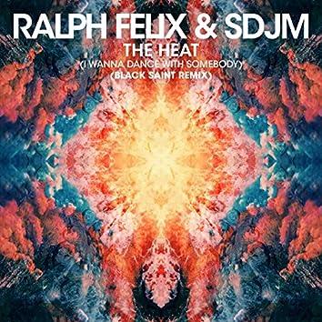 The Heat (I Wanna Dance with Somebody) [Black Saint Remix]