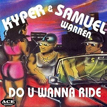 Do U Wanna Ride