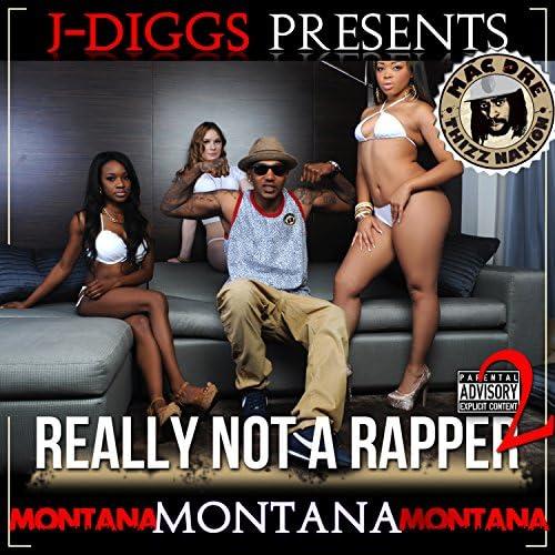 Montana Montana Montana & J-Diggs