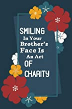Smiling In Your Brother's Face Is An Act of Charity: Ruled Blank Lined Muslim Journal for Men Women & Kids EID gift & Isla...