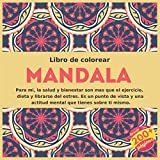 Libro de colorear Mandala - Para mi, la salud y bienestar son mas que el ejercicio, dieta y librarse del estres. Es un punto de vista y una actitud mental que tienes sobre ti mismo.
