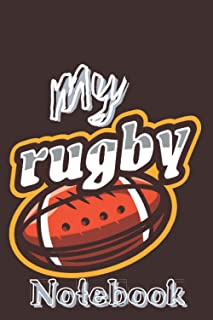 MY RUGBY NOTEBOOK: Rugby is My Favorite Season: A Funny Journal With Daily Wellness Journal That Makes a Great Sports & Ru...