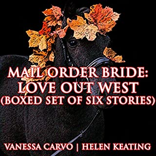 Mail Order Bride: Love Out West     Boxed Set of Six Stories              By:                                                                                                                                 Vanessa Carvo,                                                                                        Helen Keating                               Narrated by:                                                                                                                                 Tina Marie Shuster                      Length: 12 hrs and 53 mins     6 ratings     Overall 3.7