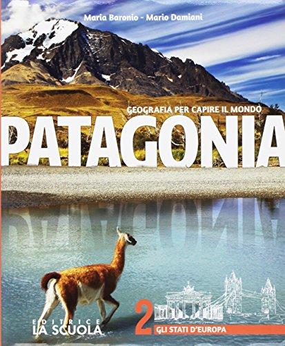 Patagonia. Geografia per capire il mondo. Atlante. Per la Scuola media. Con e-book. Con espansione online. Con DVD-ROM. Gli stati d'Europa (Vol. 2)