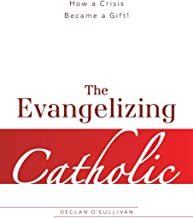 The Evangelizing Catholic: How a Crisis Became a Gift